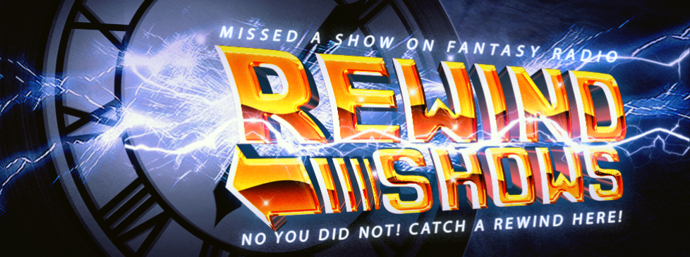 REWIND SHOWS ON FANTASY RADIO